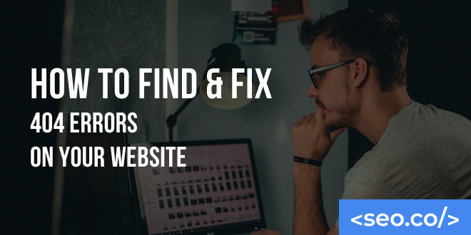 How to Find & Fix 404 Errors on Your Website