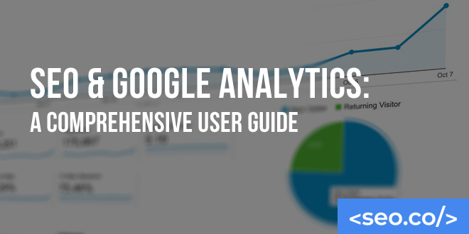 SEO & Google Analytics: A Comprehensive User Guide